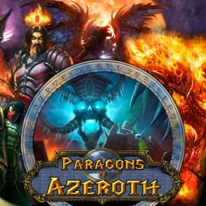 Paragons of Azeroth (Made for my guild)