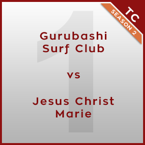 Gurubashi Surf Club vs Jesus Christ Marie [1/3]  - Twonk Cup 2015