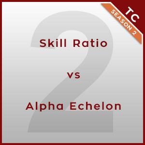 Skill Ratio vs Alpha Echelon [2/2] - Twonk Cup 2015