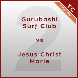 Gurubashi Surf Club vs Jesus Christ Marie [2/3] - Twonk Cup 2015