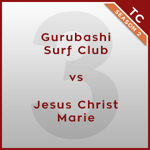 Gurubashi Surf Club vs Jesus Christ Marie [3/3] - Twonk Cup 2015